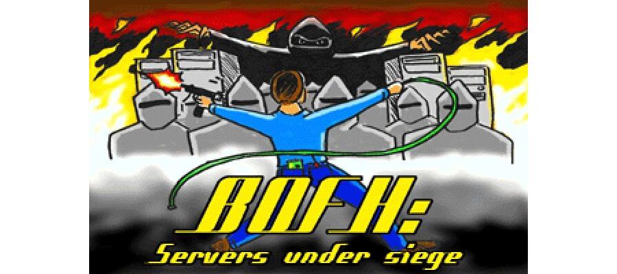 BOFH : Servers Under Siege